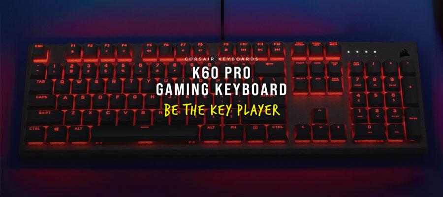 คีย์บอร์ด Corsair K60 Pro Gaming Keyboard รีวิว